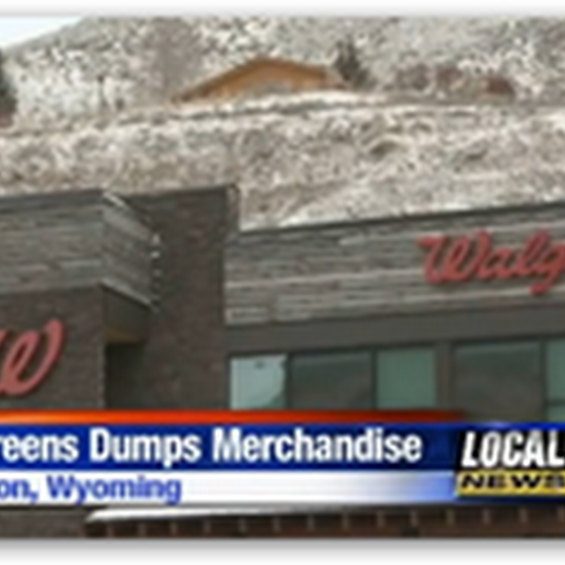 Walgreens, No Time For Charity, Moves Truckloads of Closed Store Inventory to Landfill, Mayor of Wyoming Town Upset As New Products Perfectly Usable Were Trashed