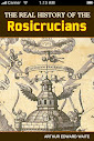 The Real History of the Rosicrucians Part I