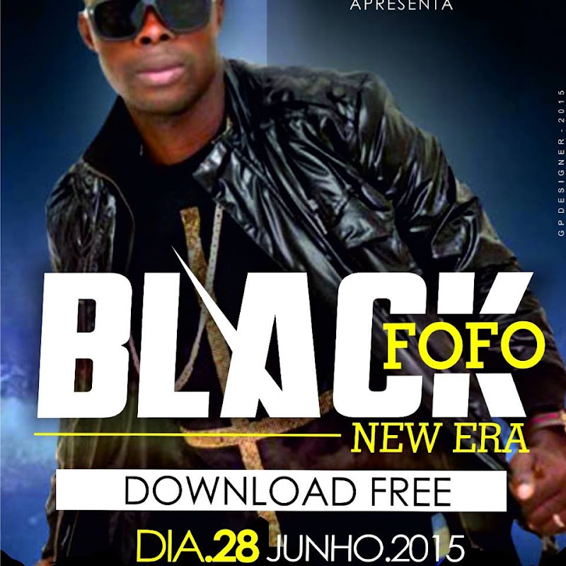 "Black Fofo–Mixtape: ""New Era"" (2k15) [Download Gratuito]"