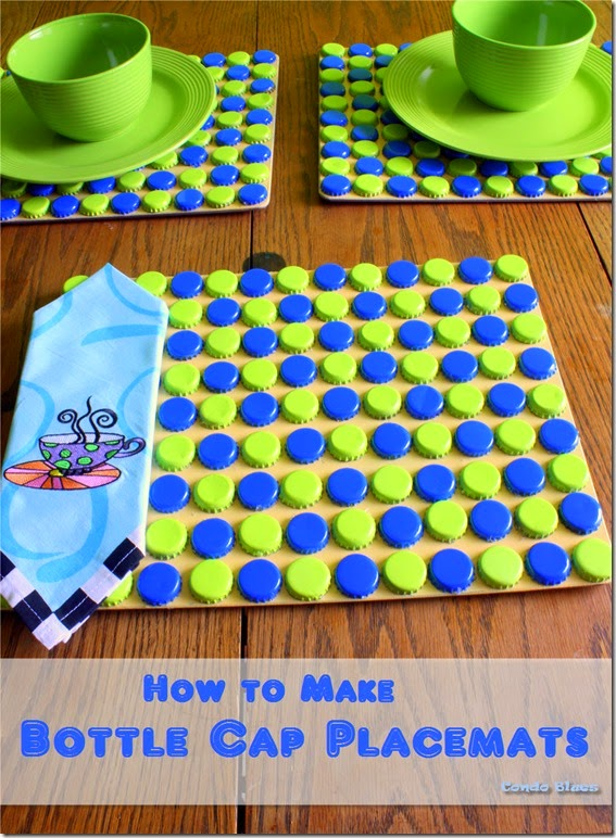 Condo blues how to make clever bottle cap placemats for How to make bottle cap crafts