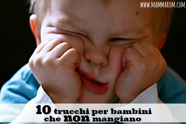 10 trucchi per bambini che non mangiano
