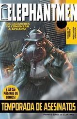 Actualización 20/10/2015: Se agrega Elephantmen #36: La Temporada de Asesinatos, Parte 1 de 4, traducido por Kingdom-X y maquetado por Arsenio Lupín.