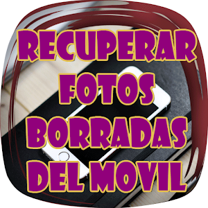 Download Recuperar Fotos Borradas del Móvil Guía Fácil For PC Windows and Mac