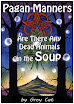 Grey Cat - Pagan Manners Or Are There Any Dead Animals in The Soup