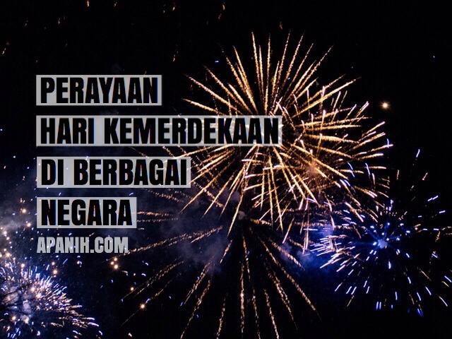 Perayaan Hari Kemerdekaan di Berbagai Negara