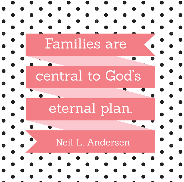 Families are central to God's Plan YW Lesson Handout
