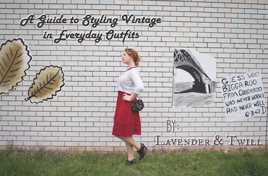 A Guide Styling Vintage in Everyday Outfits | Lavender & Twill