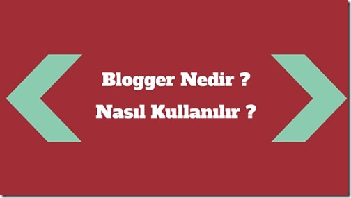 blogger-nedir
