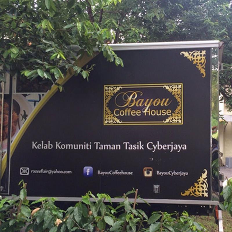 Bayou Coffeehouse , Kelab Komuniti Taman Tasik Cyberjaya.