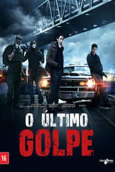 Baixar Filme O Último Golpe (2018) Dublado Torrent Grátis