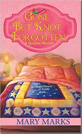 Gone But Knot Forgotten by Mary Marks - Thoughts in Progress