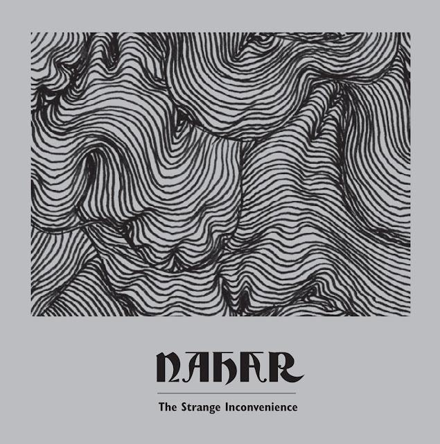 Nahar – The Strange Inconvenience (2013)