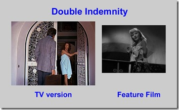Double Indemnity TV vs Feature collage