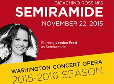 ARTS IN ACTION: Washington Concert Opera performs Gioachino Rossini's SEMIRAMIDE on 22 November 2015 [Graphic © by Washington Concert Opera]