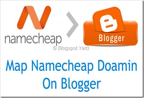 mapping namecheap domain with blogger