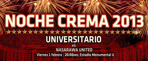 Universitario vs.  Nasarawa en Vivo - Noche Crema 2013