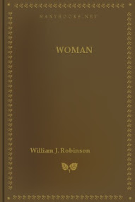 Cover of William Robinson's Book Woman Her Sex And Love Life