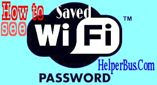 how to see saved wifi passwords ?