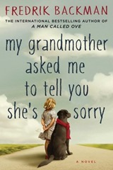my-grandmother-asked-me-to-tell-you-shes-sorry - Fredrik Backman