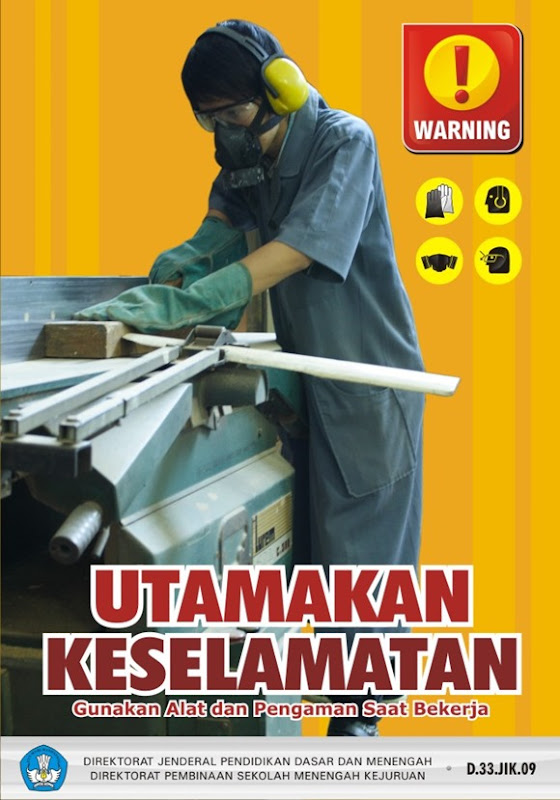Utamakan keselamatan, gunakan alat dan pengaman saat bekerja