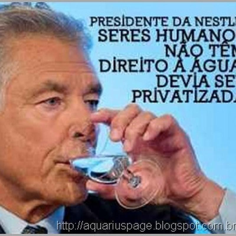 A Privatização da água – Nestlé Nega que a água seja um direito humano