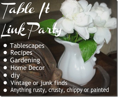 Link Party for blogger networking. Link up your Home Decor, Tablescapes, diy, Gardening, Anything rusty, crusty, chippy or painted and much much more!