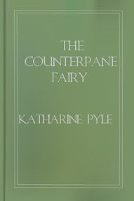 Cover of Katharine Pyle's Book The Counterpane Fairy