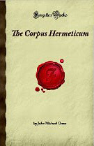 Cover of George Robert Stowe Mead's Book The Corpus Hermeticum