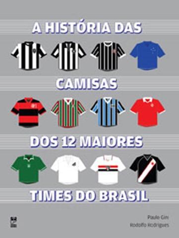 A historia das camisas dos 12 times
