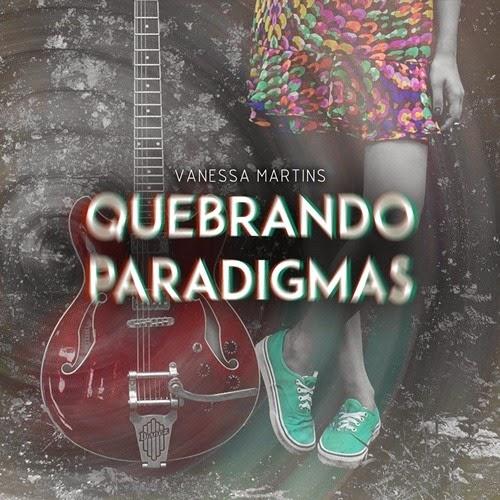 Vanessa M. - EP Quebrando Paradigmas