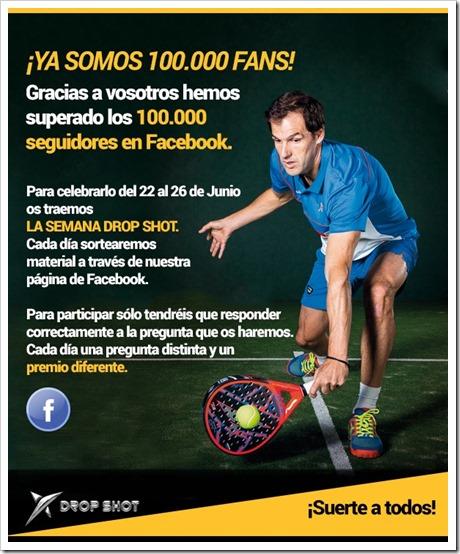 Sorteo Drop Shot celebrando sus 100.000 fans en la red social Facebook.