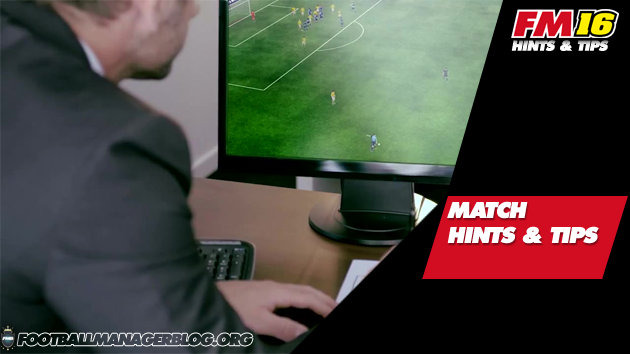 Match Hints And Tips Football Manager 2016