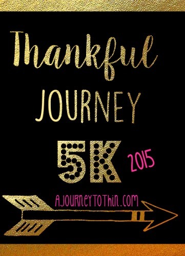 Thankful Journey 5K 2015 AJourneyToThin.com November 20-29 Lots of Prizes