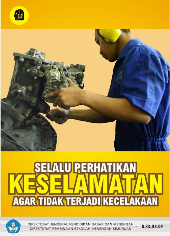 Selalu perhatikan keselamatan agar tidak terjadi kecelakaan