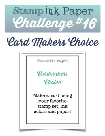 http://stampinkpaper.com/2015/09/sip-challenge-16-card-makers-choice/