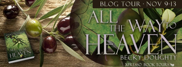 Blog Tour: All the Way to Heaven by Becky Doughty