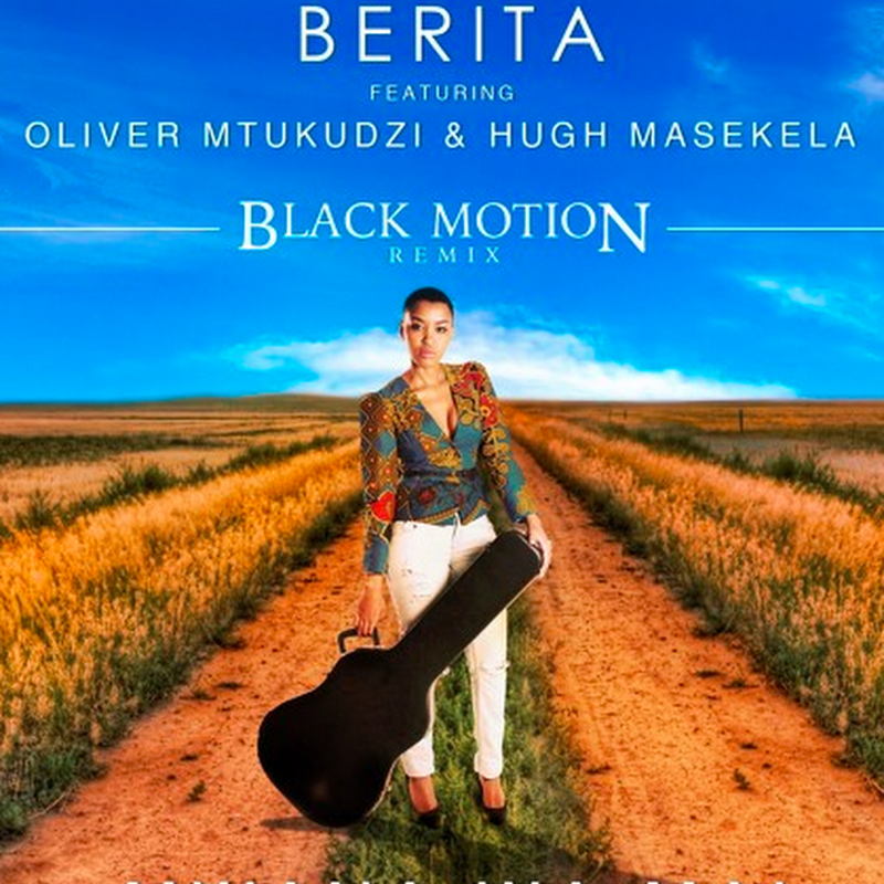 Berita ft. Oliver Mtukudzi and Hugh Masekela - Mwana Wa Mai (Black Motion Remix) [Download]