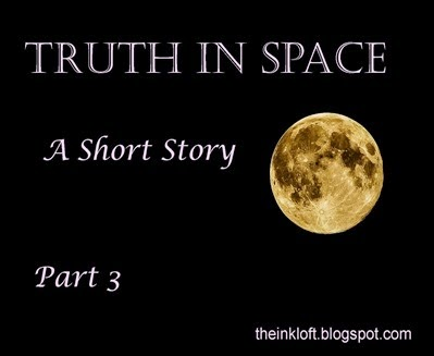 Truth in Space Part 3