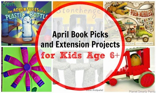 April Book Picks and Extension Activities for Kids Age 6 and Up