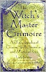 Lady Sabrina - The Witchs Master Grimoire An Encyclopedia of Charms Spells Formulas And Magical Rites