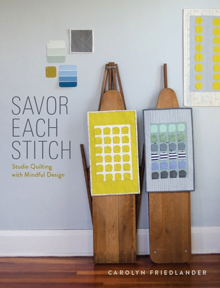 Savor-Each-Stitch_By Carolyn-Friedlander