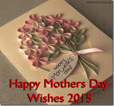 Happy Mothers Day Wishes 2015