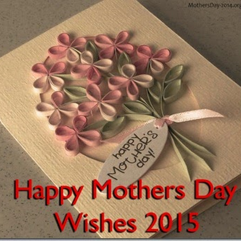 Happy Mothers Day Wishes 2016 # Top 20+