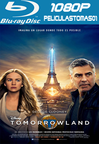 Tomorrowland: El Mundo del Mañana (2015) [BRRip 1080p/Dual Latino-ingles]