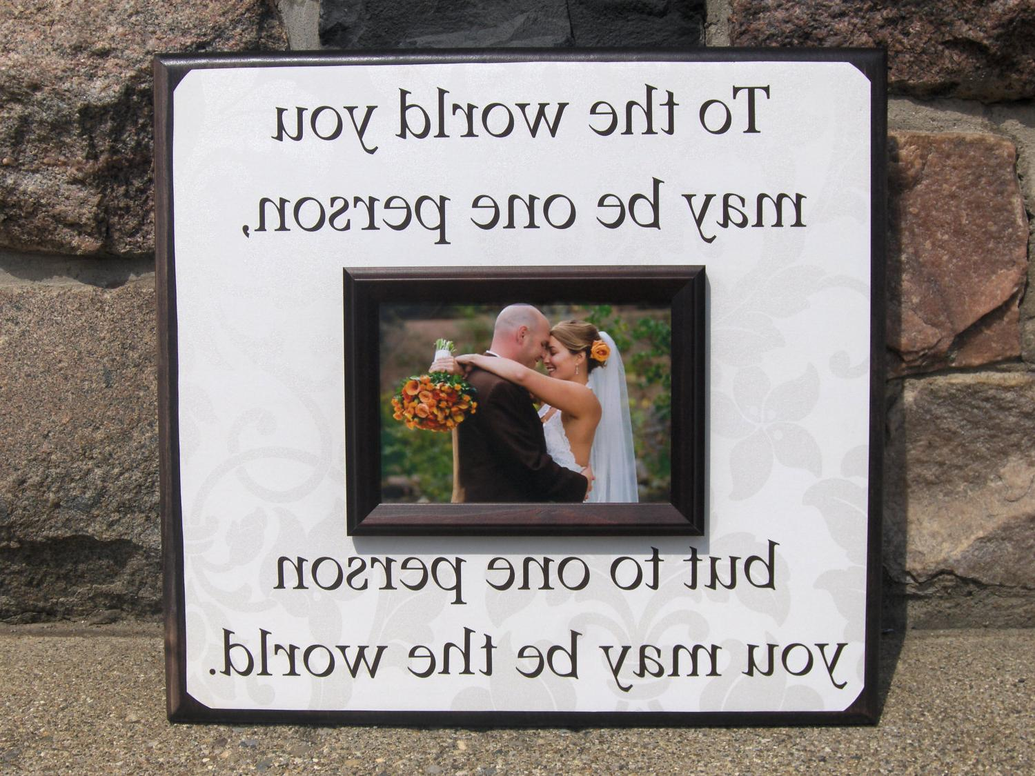 Personalized Wedding Gift, 16 X 16 Frame, To The World, Quote, Verse, Vows
