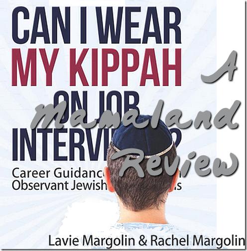 Can I wear my kippah on Job interviews, by Lavie Margolin & Rachel Margolin