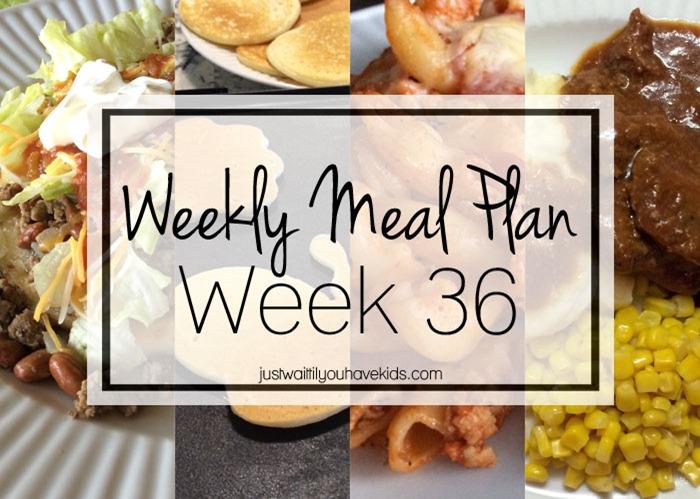Weekly Meal Planning + Week 36