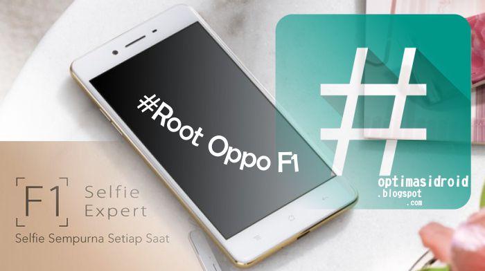 Cara Root Oppo F1 Selfie Expert
