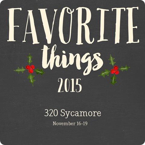 favorite things 2015 at 320 Sycamore