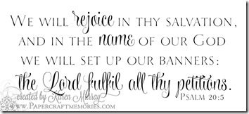 Papercraft Memories: Psalm 20:5 WORDart by Karen